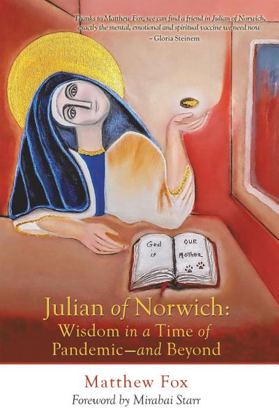 Download Julian of Norwich  Wisdom in a Time of Pandemic   And Beyond Book