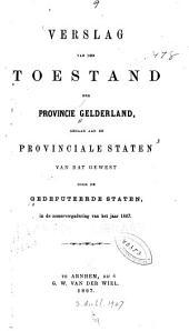 Verslag van der Toestand der Provincie Gelderland, gedaan aan de provinciale Staten van dat Gewest door de Gedeputeerde Staten