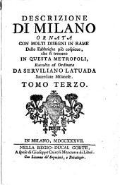 Descrizione di Milano ornata con molti disegni in rame delle fabbriche più cospicue: che si trovano in questa metropoli, Volume 3