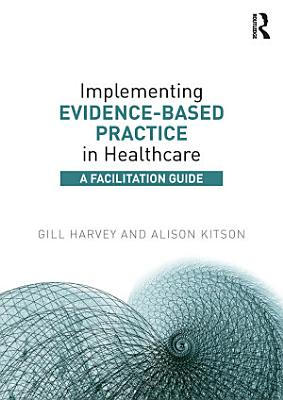 Implementing Evidence Based Practice in Healthcare PDF