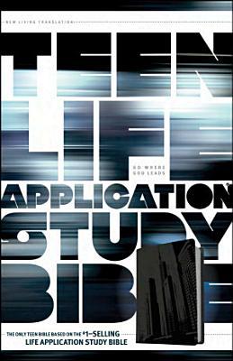 Teen Life Application Study Bible