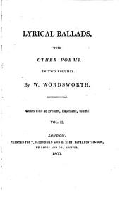 Lyrical Ballads,: With Other Poems. In Two Volumes, Volume 2