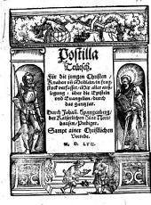 Postilla Teutsch: Für die jungen Christen, Knaben vn[d] Meidlein, in fragstuck verfasset, Mit aller außlegung, über die Episteln vnd Euangelien, durch das gantz jar. Winterteil