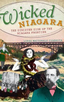 Wicked Niagara  The Sinister Side of the Niagara Frontier