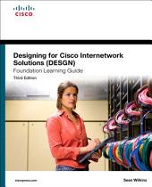 Designing for Cisco Internetwork Solutions (DESGN) Foundation Learning Guide: (CCDA DESGN 640-864), Edition 3