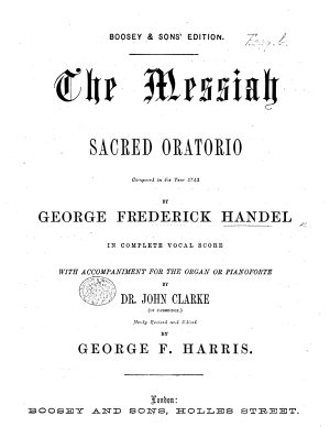 The Messiah     in Complete Vocal Score  with Accompaniment for the Organ Or Pianoforte by Dr  J  Clarke     Revised and Edited by G  F  Harris PDF