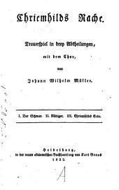 Kriemhilds Rache: Trauerspiel in 3 Abth., mit dem Chor
