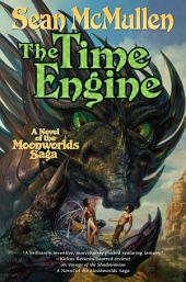 Time Engine, The: The Fourth Book of the Moonworlds Saga