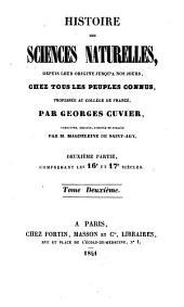 Histoire des sciences naturelles,: depuis leur origine jusqu'à nos jours, chez tous les peuples connus, Volume2