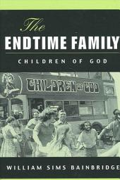 Endtime Family, The: Children of God