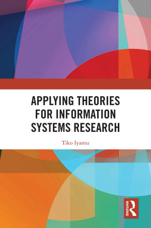 Applying Theories for Information Systems Research