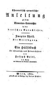 Theoretisch-praktische Anleitung zu dem Elementar-Unterrichte in der deutschen Sprachlehre: Band 2