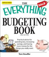 The Everything Budgeting Book: Practical advice for spending less, increasing savings, and having more money for the things you really want, Edition 2