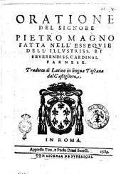 Oratione del signore Pietro Magno fatta nell'essequie dell'illustriss. et reuerendiss. cardinal Farnese. Tradotta di latino in lingua toscana dal Castiglione