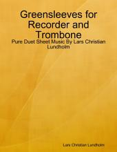 Greensleeves for Recorder and Trombone - Pure Duet Sheet Music By Lars Christian Lundholm