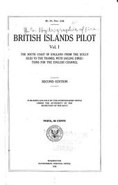 British Islands Pilot: The south coast of England from the Scilly Isles to the Thames
