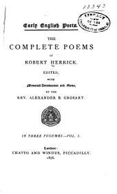 The Complete Poems of Robert Herrick: Volume 1