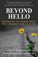 Beyond Hello  Rekindling The Human Spirit One Conversation At A Time