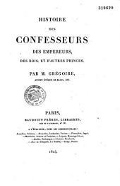 Histoire des confesseurs des empereurs, des rois, et d'autres princes