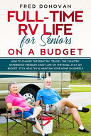 Full-Time RV Life for Seniors on a Budget