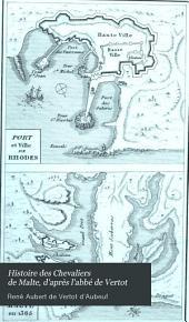 Histoire des Chevaliers de Malte, d'après l'abbé de Vertot