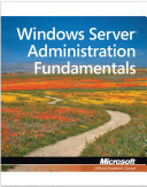 98 365  Windows Server Administration Fundamentals