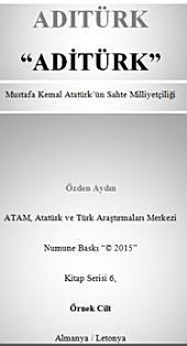 """ADITÜRK: """"Adi Türk"""" """"Mustafa Kemal Atatürk'ün Sahte Milliyetçiliği"""""""