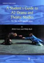 A Student's Guide to A2 Drama and Theatre Studies for the AQA Specification