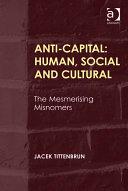 Anti-Capital: Human, Social and Cultural
