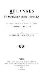 Mélanges, fragments historiques et notes sur l'ancien régime, la Révolution et l'Empire: Voyages--pensées entièrement inédits
