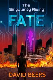 The Singularity Rising: Fate
