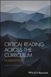Critical Reading Across the Curriculum: Humanities, Volume 1