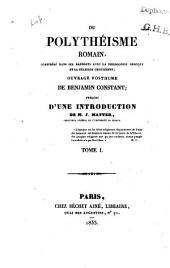 Du polythéisme romain: considéré dans ses rapports avec la philosophie grecque et la religion chrétienne, Volume1