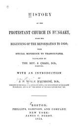 History of the Protestant Church in Hungary from the Beginning of the Reformation to 1850: With Special Reference to Transylvania