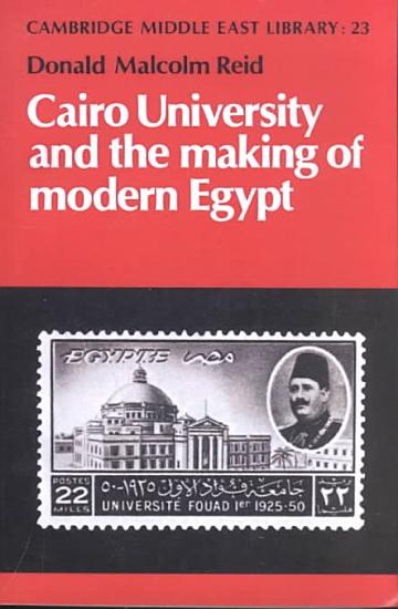 Cairo University and the Making of Modern Egypt PDF