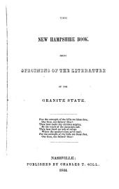The New Hampshire Book: Being Specimens of the Literature of the Granite State
