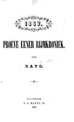1867  Proeve eener rijmkroniek door Bato   The prefatory note signed  J  Blr   PDF