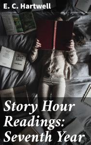 Story Hour Readings  Seventh Year PDF