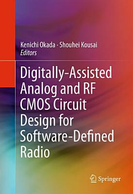 Digitally Assisted Analog and RF CMOS Circuit Design for Software Defined Radio PDF