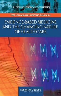 Evidence Based Medicine and the Changing Nature of Health Care