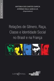 Rela    es de G  nero  Ra  a  Classe e Identidade Social no Brasil e na Fran  a PDF