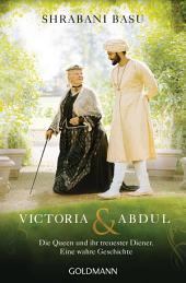 Victoria & Abdul: Die Queen und ihr treuester Diener - Eine wahre Geschichte