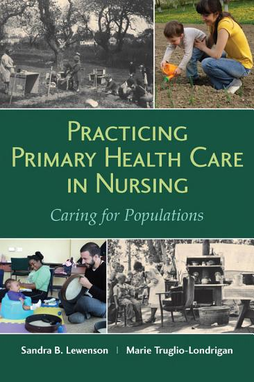 Practicing Primary Health Care in Nursing  Caring for Populations PDF