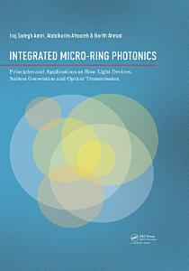 Integrated Micro Ring Photonics