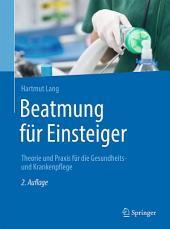 Beatmung für Einsteiger: Theorie und Praxis für die Gesundheits- und Krankenpflege, Ausgabe 2