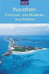Yucatan - Cancun, Isla Mujeres, Isla Holbox