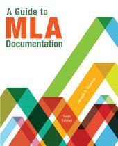 A Guide to MLA Documentation: Edition 10