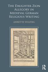 The Daughter Zion Allegory in Medieval German Religious Writing PDF