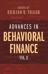 Advances in Behavioral Finance: Volume 2