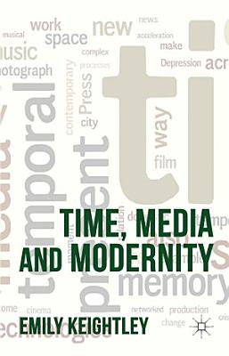 Time  Media and Modernity PDF